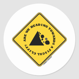 Are We Heading Towards A Fiscal Cliff? (Econ Sign) Classic Round Sticker