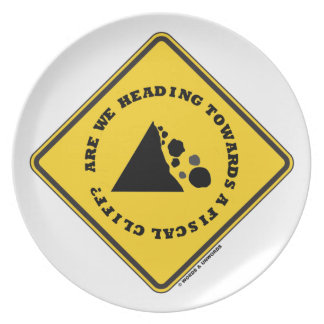 Are We Heading Towards A Fiscal Cliff? (Econ Sign) Melamine Plate