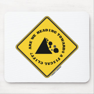 Are We Heading Towards A Fiscal Cliff? (Econ Sign) Mouse Pad