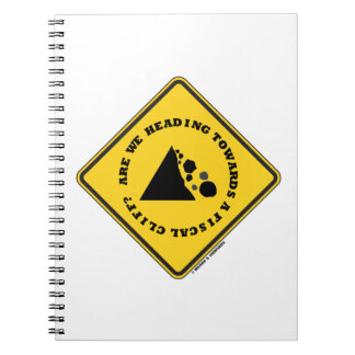 Are We Heading Towards A Fiscal Cliff? (Econ Sign) Spiral Notebook