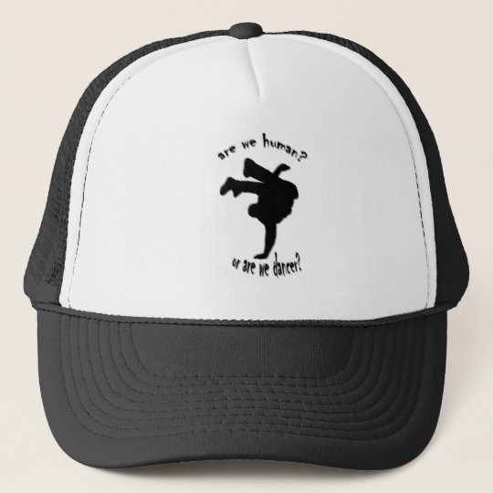 are we human? or are we dancer? trucker hat