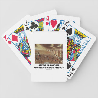 Are We In Another Maunder Minimum Period? Bicycle Playing Cards