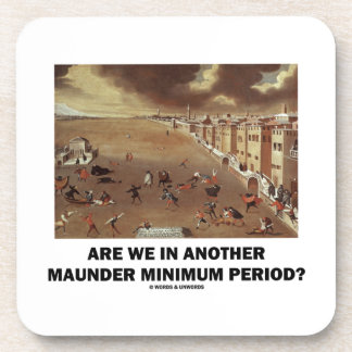 Are We In Another Maunder Minimum Period? Coaster