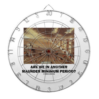 Are We In Another Maunder Minimum Period? Dart Boards
