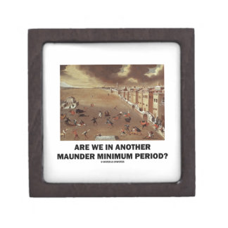 Are We In Another Maunder Minimum Period? Keepsake Box