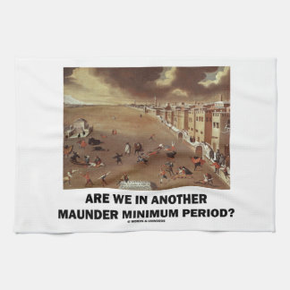 Are We In Another Maunder Minimum Period? Kitchen Towel