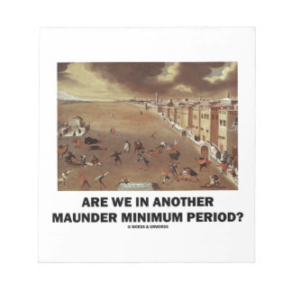 Are We In Another Maunder Minimum Period? Note Pad