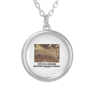 Are We In Another Maunder Minimum Period? Round Pendant Necklace