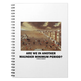 Are We In Another Maunder Minimum Period? Spiral Notebook