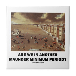 Are We In Another Maunder Minimum Period? Small Square Tile