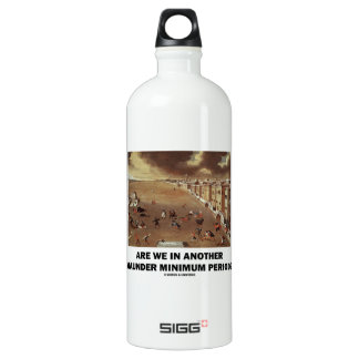Are We In Another Maunder Minimum Period? Water Bottle