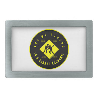 Are We Living In A Zombie Economy? (Econ Humor) Rectangular Belt Buckle