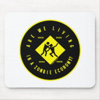 Are We Living In A Zombie Economy? (Econ Humor) Mouse Pad
