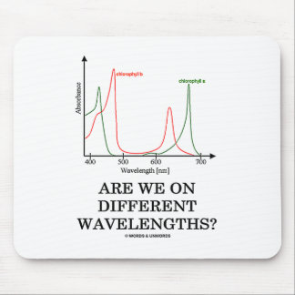 Are We On Different Wavelengths? (Chlorophyll) Mouse Pad