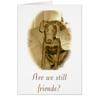 are we still friends? greeting card