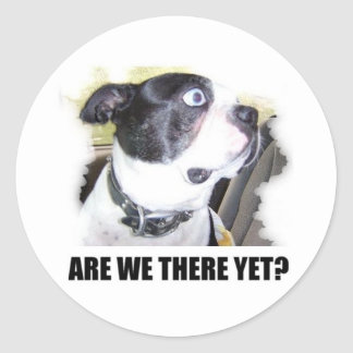ARE WE THERE YET CLASSIC ROUND STICKER