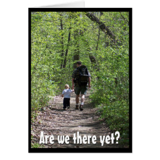 Are we there yet?  (Father's Day) Card