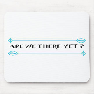 Are We There Yet? Mouse Pad