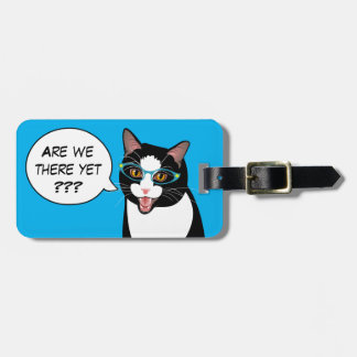 ARE WE THERE YET? Sassy Tuxedo Cat BlissAndKittens Luggage Tag