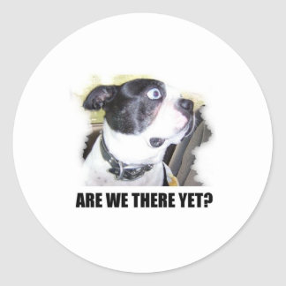 ARE WE THERE YET ROUND STICKERS