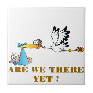 ARE WE THERE YET ? -STORK AND BABY TILE