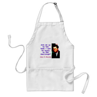 Are We Up To The Task - John Kennedy Adult Apron