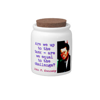 Are We Up To The Task - John Kennedy Candy Jars