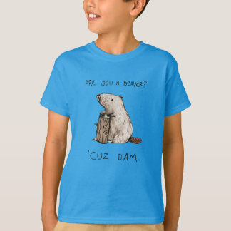 Are you a beaver T-Shirt