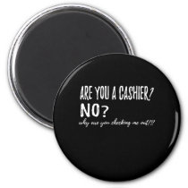 Are You A Cashier Magnet