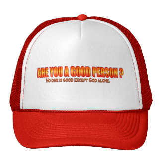Are you  a good person? trucker hat