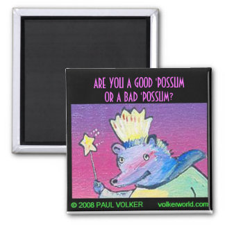 ARE YOU A GOOD 'POSSUM?  $3.00 2 INCH SQUARE MAGNET
