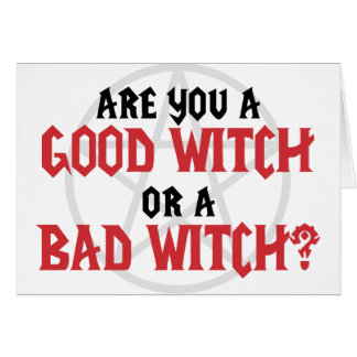 Are you a Good Witch or a Bad Witch Card