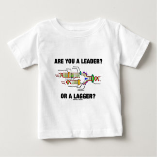 Are You A Leader? Or A Lagger? (DNA Replication) T Shirt