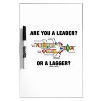 Are You A Leader? Or A Lagger? Geek DNA Humor Dry-Erase Whiteboards