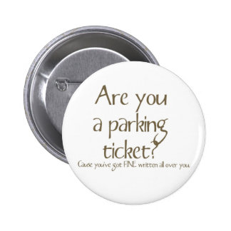 Are You A Parking Ticket Pick Up Line Button