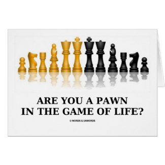 Are You A Pawn In The Game Of Life? (Chess Humor) Greeting Card