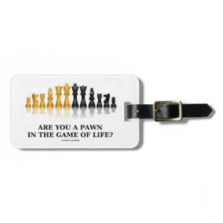 Are You A Pawn In The Game Of Life? (Chess Humor) Tags For Luggage