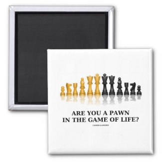 Are You A Pawn In The Game Of Life? (Chess Humor) Refrigerator Magnet