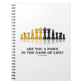 Are You A Pawn In The Game Of Life? (Chess Humor) Note Book