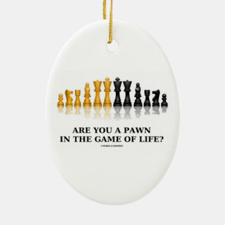 Are You A Pawn In The Game Of Life? (Chess Humor) Ornament