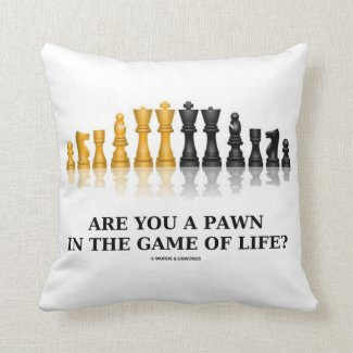 Are You A Pawn In The Game Of Life? (Chess Humor) Pillows