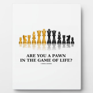 Are You A Pawn In The Game Of Life? (Chess Humor) Plaque