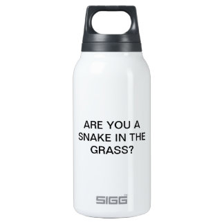ARE YOU A  SNAKE IN THE  GRASS? INSULATED WATER BOTTLE