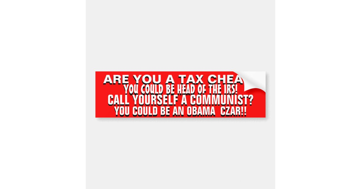 Are you a tax cheat or an avowed communist bumper sticker zazzle com
