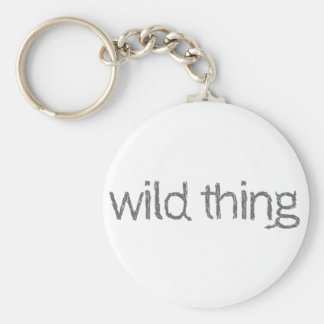 are you a wild thing basic round button keychain