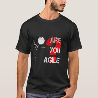 Are You Agile? T-Shirt