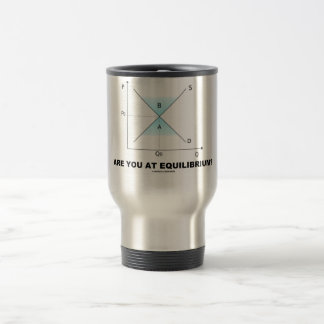 Are You At Equilibrium? (Supply-And-Demand Curve) Travel Mug