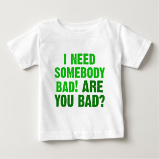 are-you-bad-green baby T-Shirt