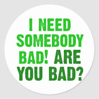 are-you-bad-green classic round sticker