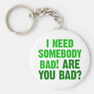 are-you-bad-green keychain